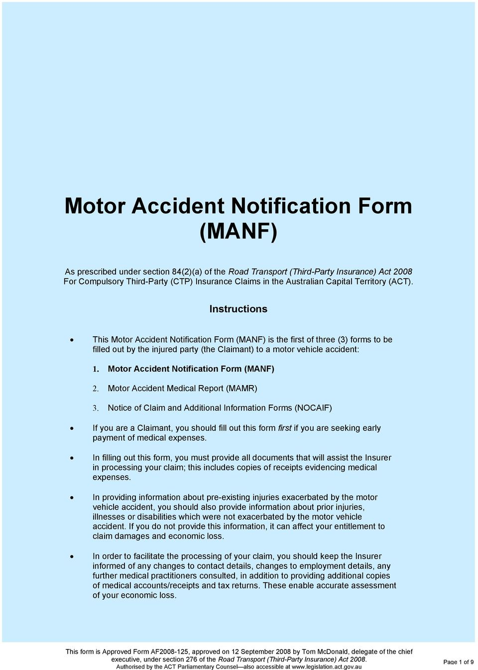 Motor Accident tification Form (MANF) 2. Motor Accident Medical Report (MAMR) 3.