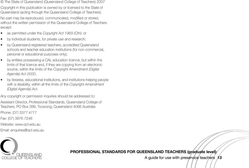individual students, for private use and research; by Queensland registered teachers, accredited Queensland schools and teacher education institutions (for non-commercial, personal or educational