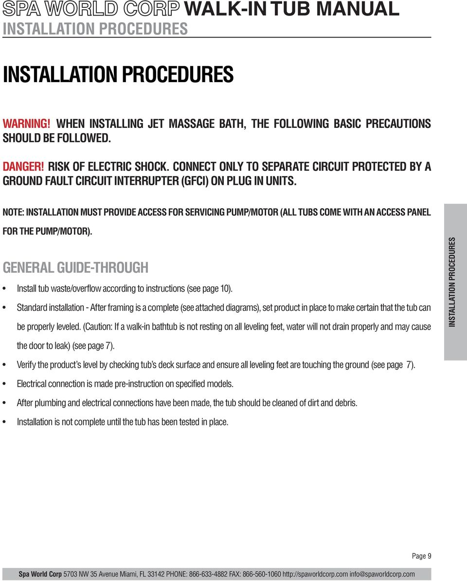 NOTE: INSTALLATION MUST PROVIDE ACCESS FOR SERVICING PUMP/MOTOR (ALL TUBS  COME WITH