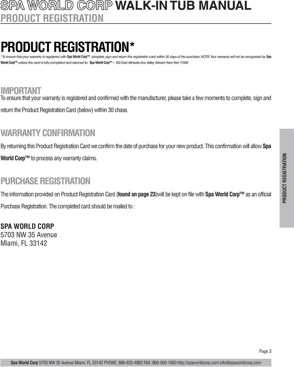 that your warranty is registered and confirmed with the manufacturer,  please take a few moments