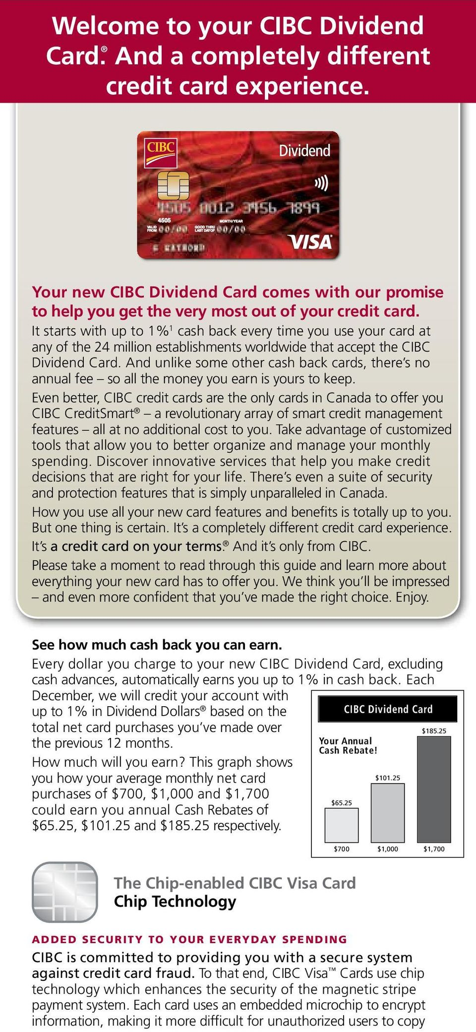 And unlike some other cash back cards, there s no annual fee so all the money you earn is yours to keep.