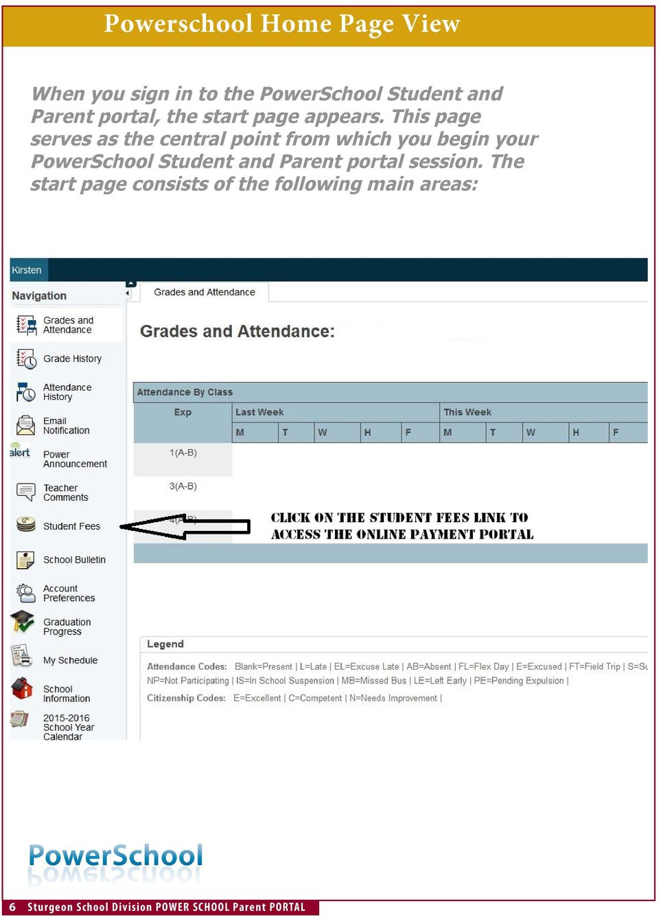 This page serves as the central point from which you begin your PowerSchool