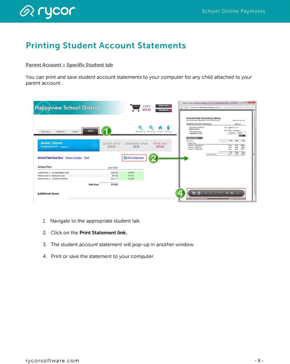 Navigate to the appropriate student tab. 2. Click on the Print Statement link. 3.