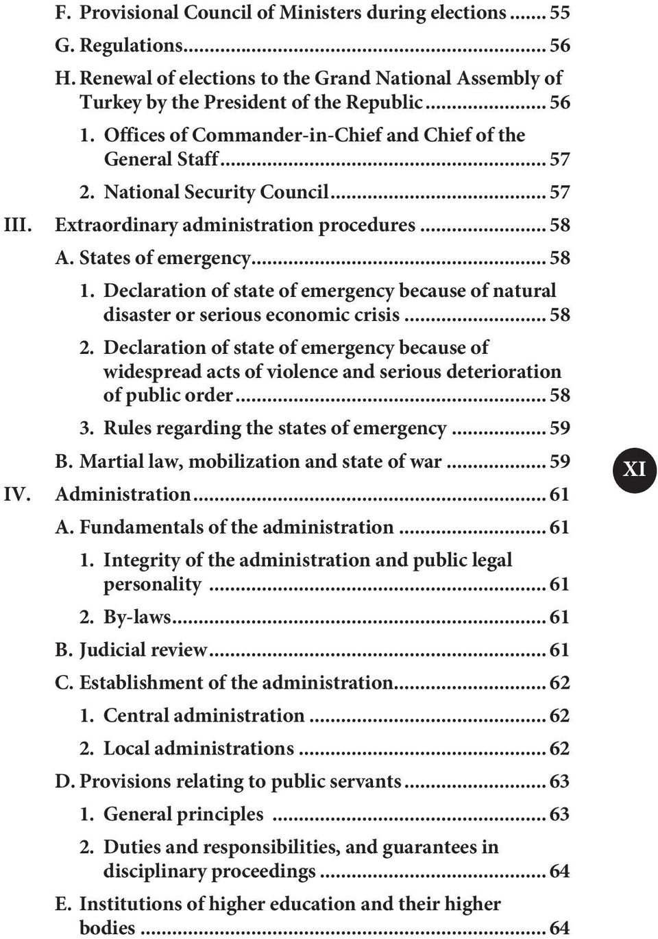 Declaration of state of emergency because of natural disaster or serious economic crisis... 58 2.