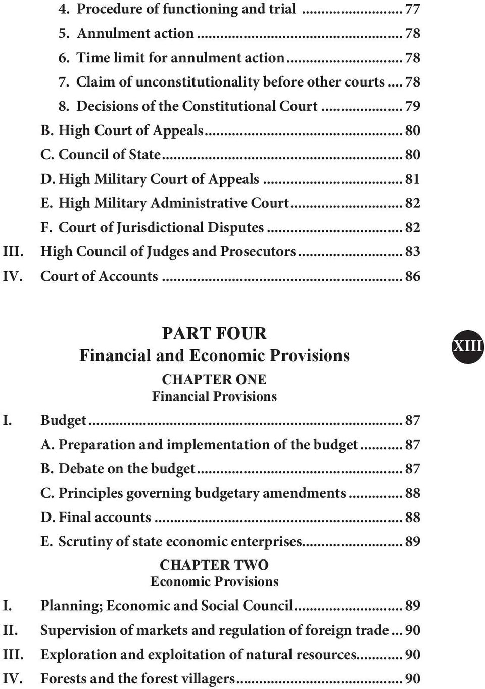 Court of Jurisdictional Disputes... 82 III. High Council of Judges and Prosecutors... 83 IV. Court of Accounts... 86 PART FOUR Financial and Economic Provisions CHAPTER ONE Financial Provisions I.