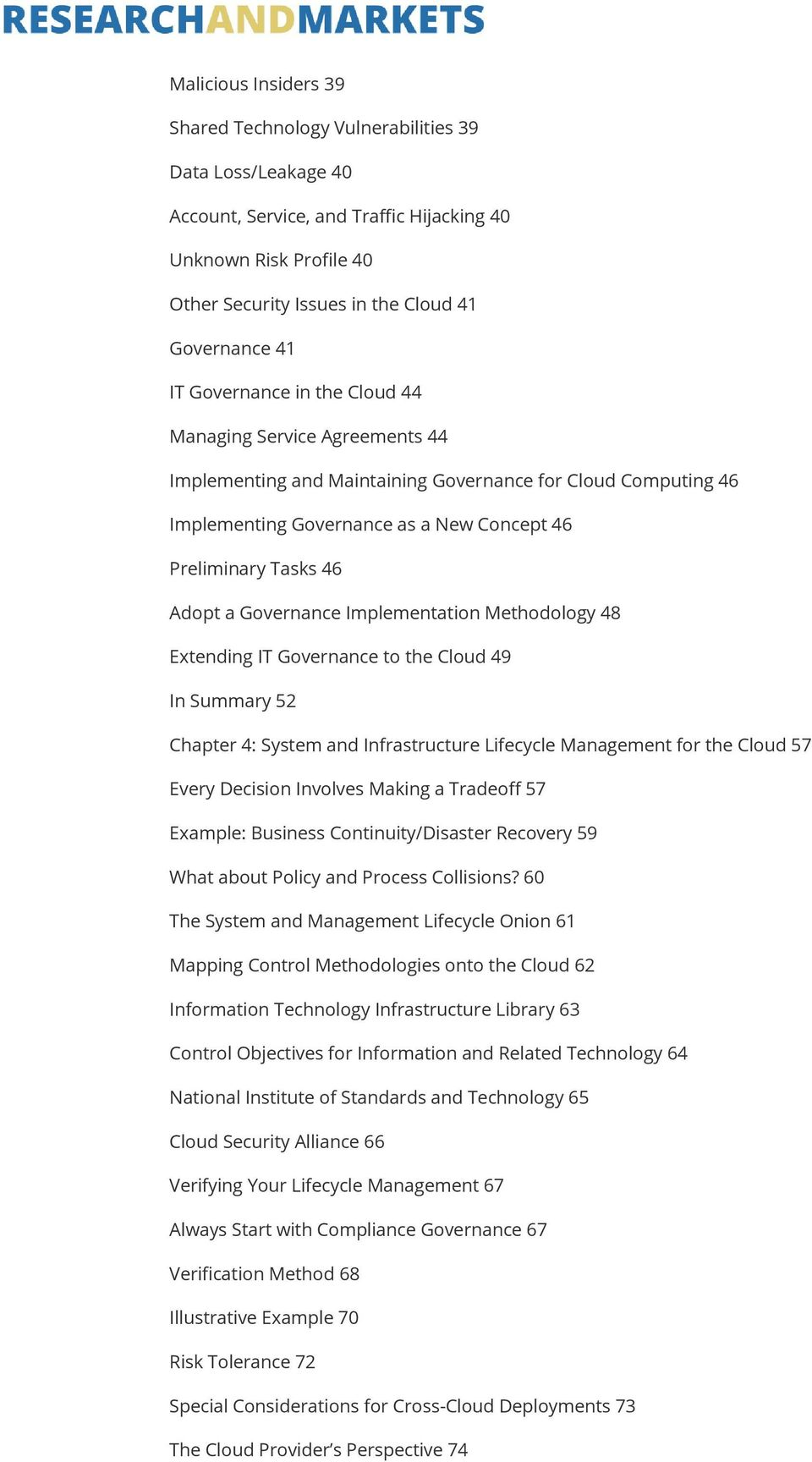 Governance Implementation Methodology 48 Extending IT Governance to the Cloud 49 In Summary 52 Chapter 4: System and Infrastructure Lifecycle Management for the Cloud 57 Every Decision Involves