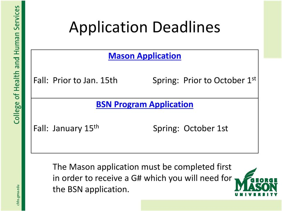 January 15 th Spring: October 1st The Mason application must be