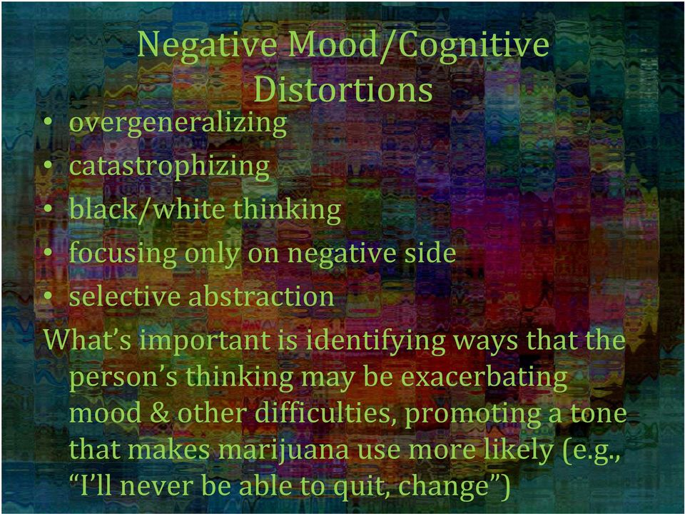 identifying ways that the person s thinking may be exacerbating mood & other