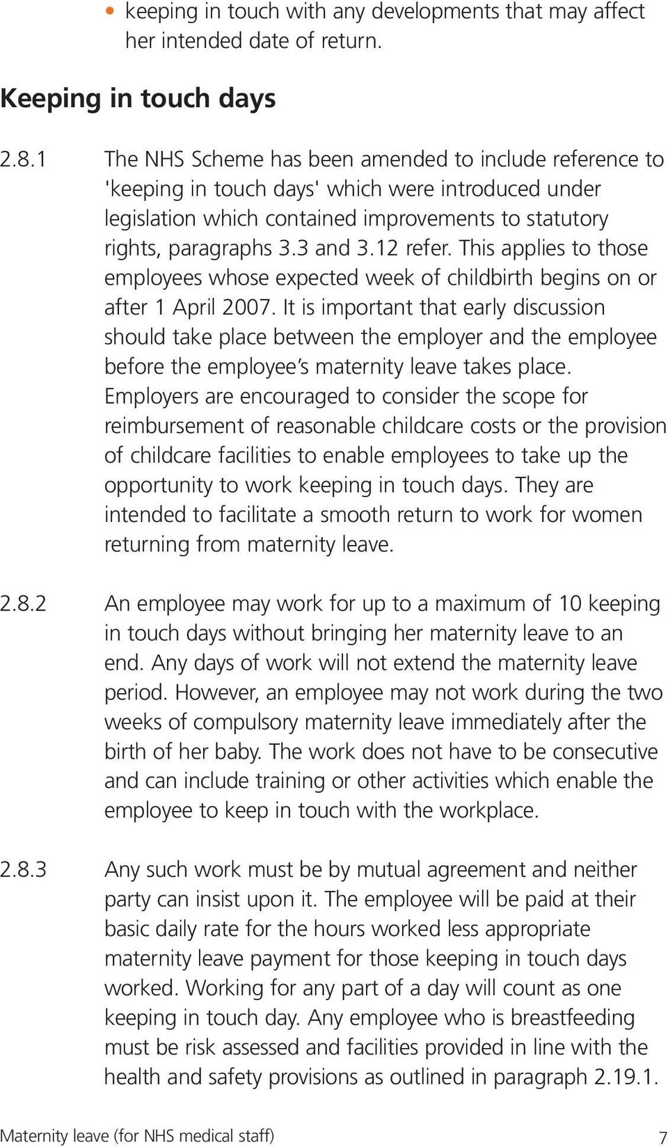 12 refer. This applies to those employees whose expected week of childbirth begins on or after 1 April 2007.
