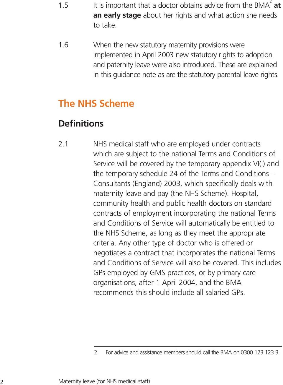 These are explained in this guidance note as are the statutory parental leave rights. The NHS Scheme Definitions 2.