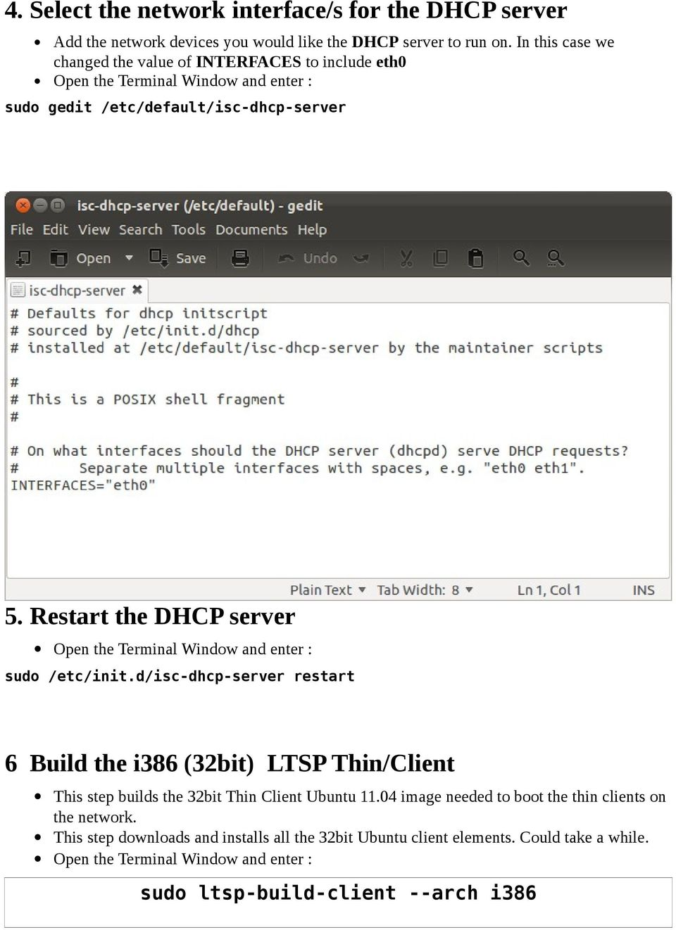 Restart the DHCP server sudo /etc/init.