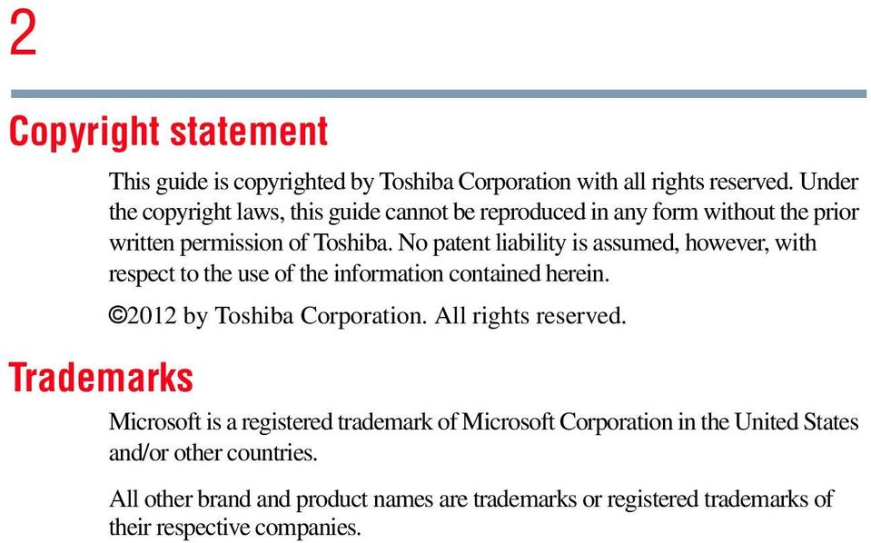 No patent liability is assumed, however, with respect to the use of the information contained herein. 2012 by Toshiba Corporation.