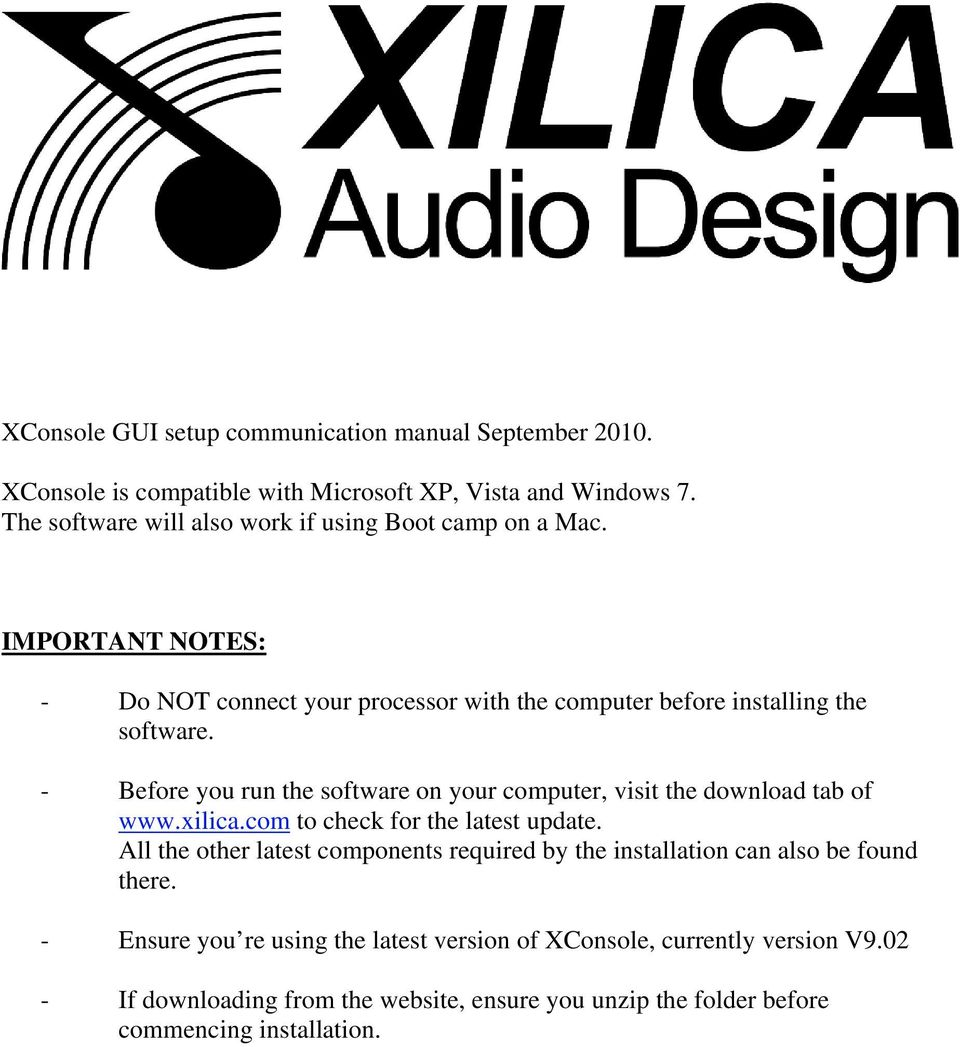 - Before you run the software on your computer, visit the download tab of www.xilica.com to check for the latest update.