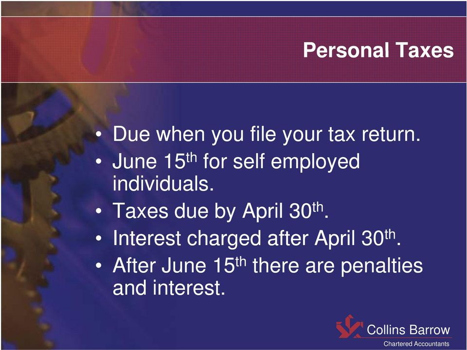 Taxes due by April 30 th.