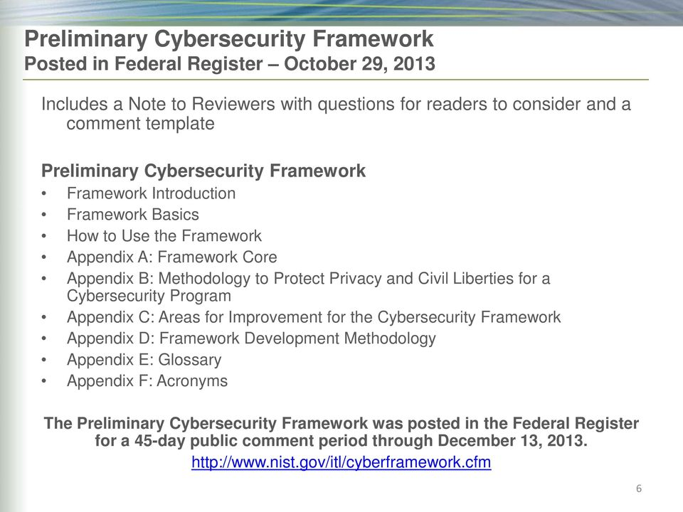 Liberties for a Cybersecurity Program Appendix C: Areas for Improvement for the Cybersecurity Framework Appendix D: Framework Development Methodology Appendix E: Glossary Appendix