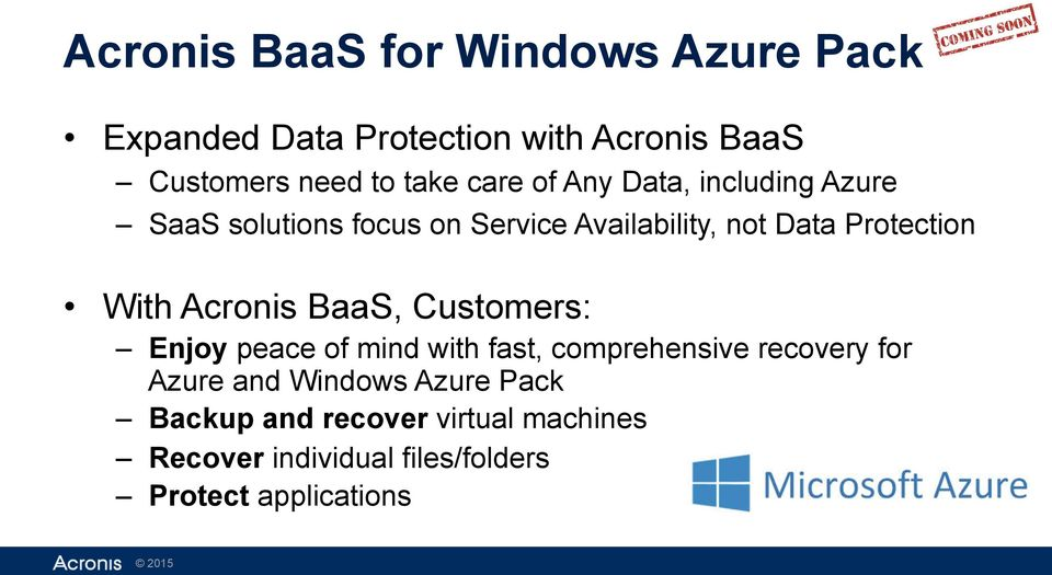 With Acronis BaaS, Customers: Enjoy peace of mind with fast, comprehensive recovery for Azure and