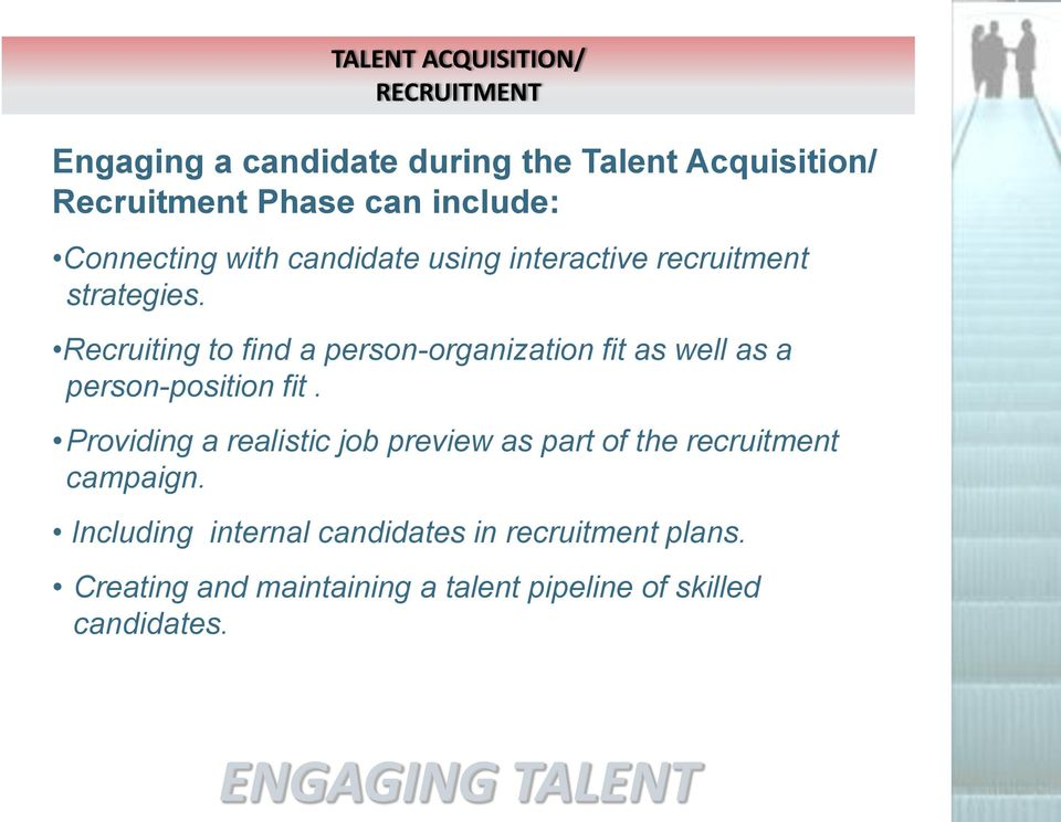 Recruiting to find a person-organization fit as well as a person-position fit.