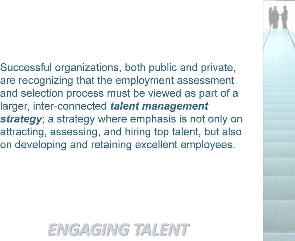 inter-connected talent management strategy; a strategy where emphasis is not only on