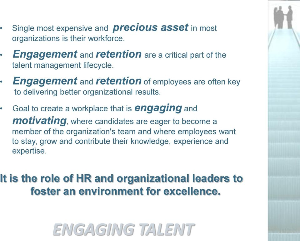 Engagement and retention of employees are often key to delivering better organizational results.