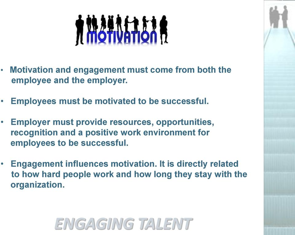 Employer must provide resources, opportunities, recognition and a positive work environment