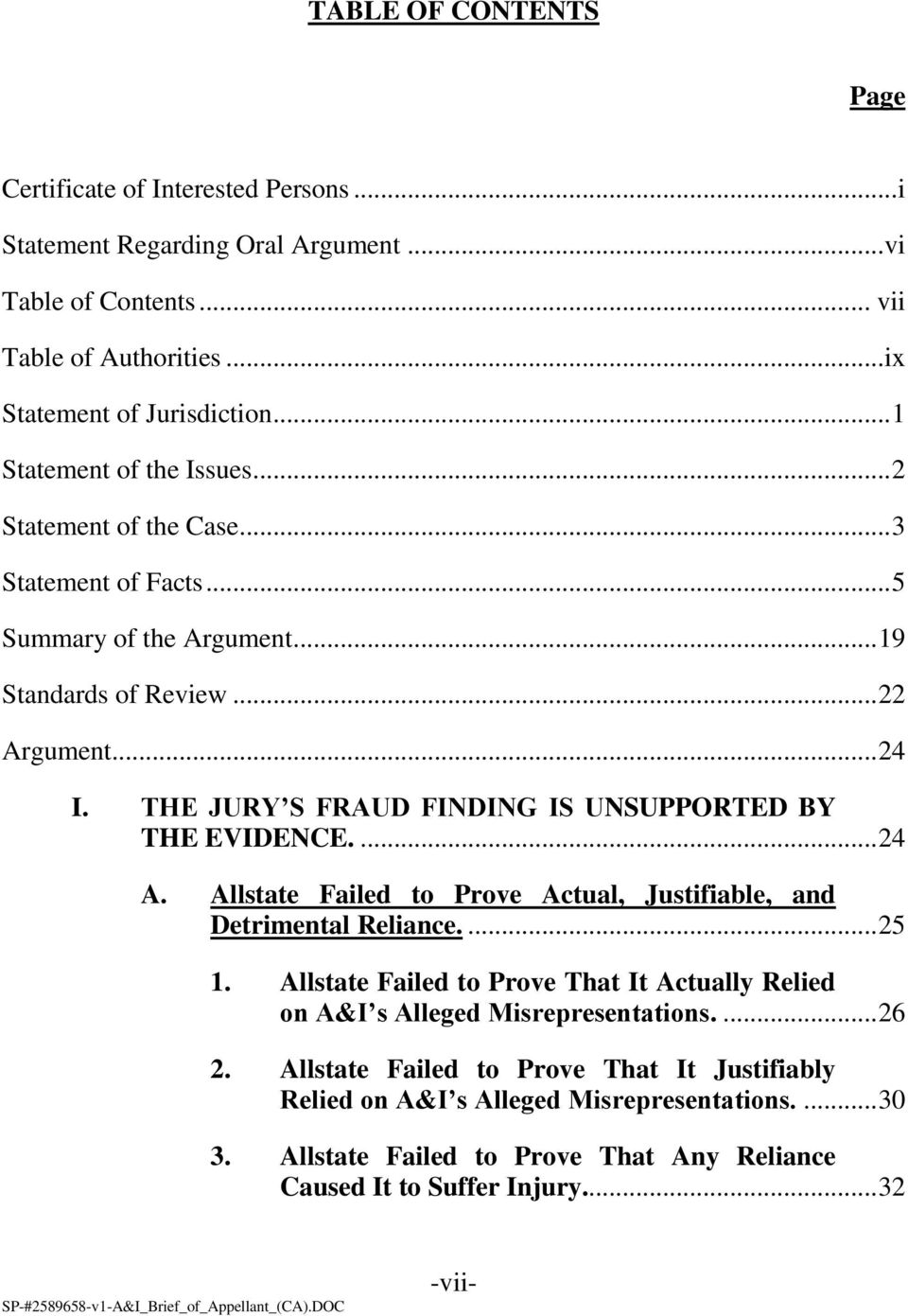 THE JURY S FRAUD FINDING IS UNSUPPORTED BY THE EVIDENCE.... 24 A. Allstate Failed to Prove Actual, Justifiable, and Detrimental Reliance.... 25 1.