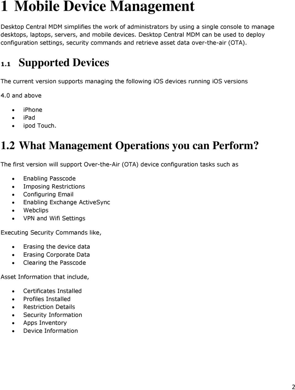 1 Supported Devices The current version supports managing the following ios devices running ios versions 4.0 and above iphone ipad ipod Touch. 1.2 What Management Operations you can Perform?