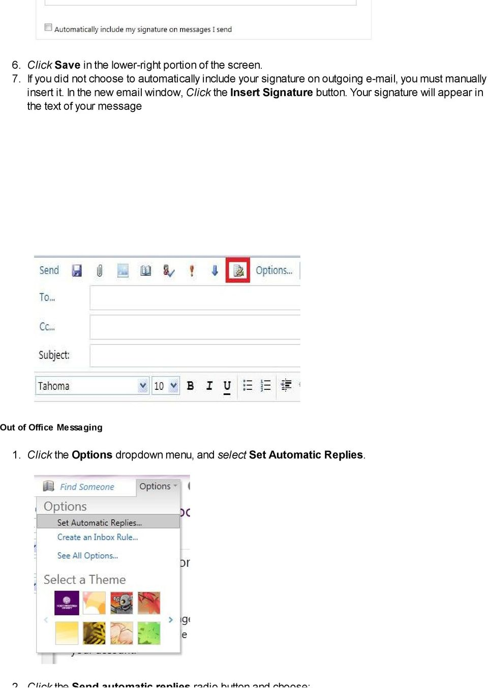 In the new email window, Click the Insert Signature button.