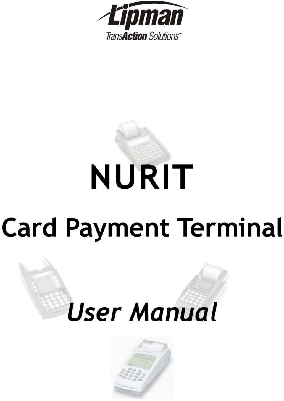 2 Application 4.90 NURIT POS Terminal (All Models) Copyright Notice  Copyright Lipman Electronic Engineering Ltd. All rights reserved.
