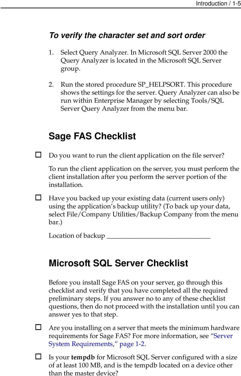 Sage FAS Checklist Do you want to run the client application on the file server?