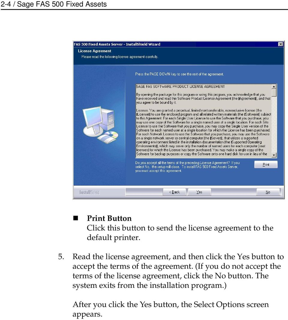 Read the license agreement, and then click the Yes button to accept the terms of the agreement.