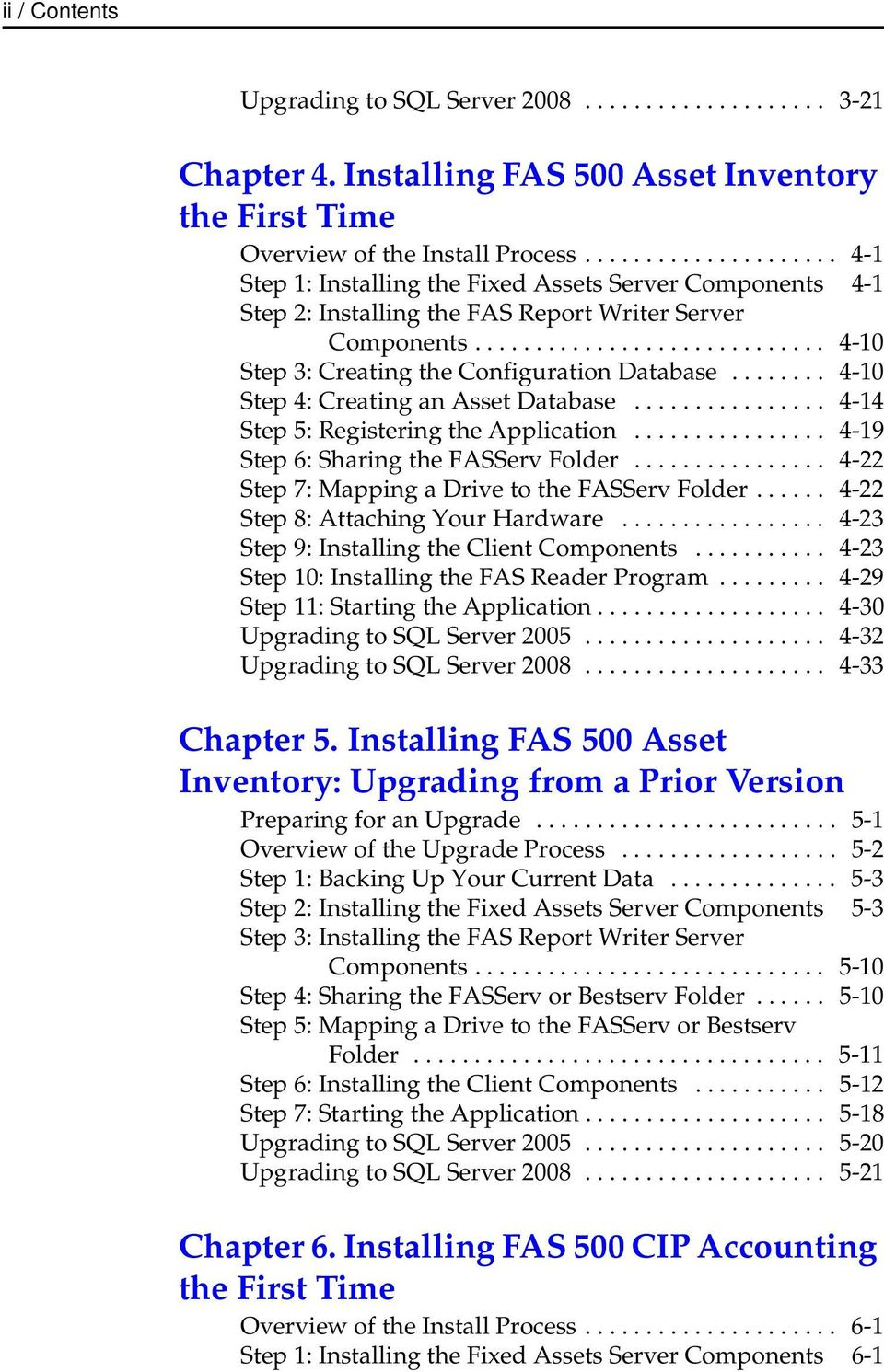 ....... 4-10 Step 4: Creating an Asset Database................ 4-14 Step 5: Registering the Application................ 4-19 Step 6: Sharing the FASServ Folder.