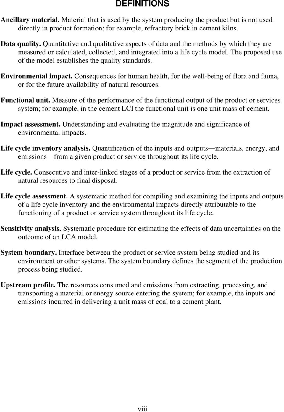 The proposed use of the model establishes the quality standards. Environmental impact.