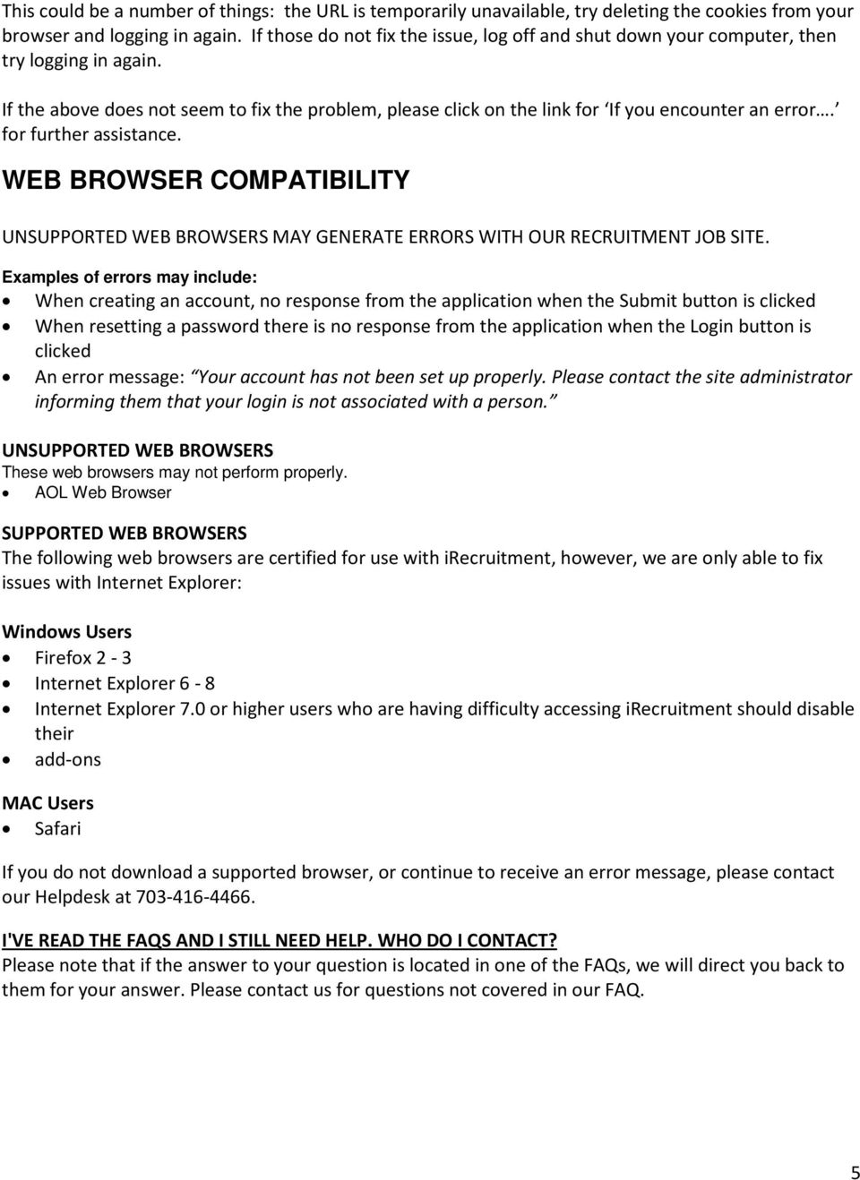 for further assistance. WEB BROWSER COMPATIBILITY UNSUPPORTED WEB BROWSERS MAY GENERATE ERRORS WITH OUR RECRUITMENT JOB SITE.