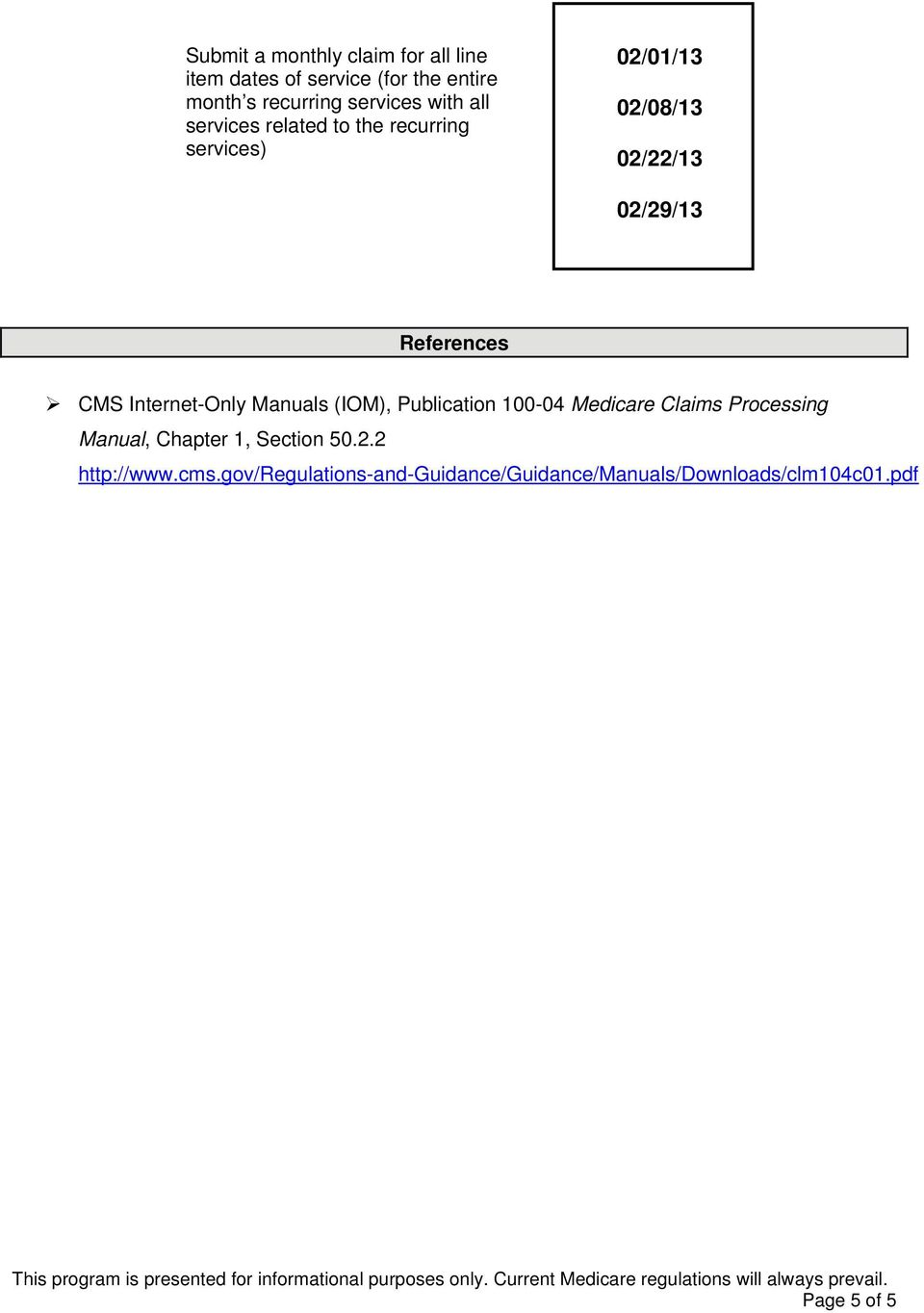 CMS Internet-Only Manuals (IOM), Publication 100-04 Medicare Claims  Processing
