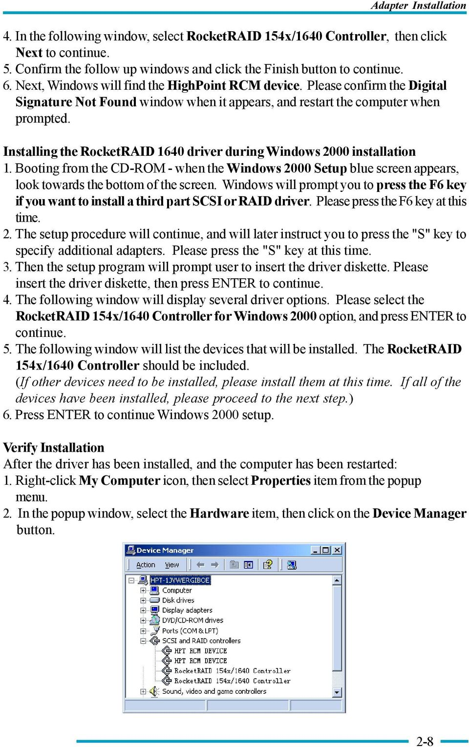 Installing the RocketRAID 1640 driver during Windows 2000 installation 1. Booting from the CD-ROM - when the Windows 2000 Setup blue screen appears, look towards the bottom of the screen.