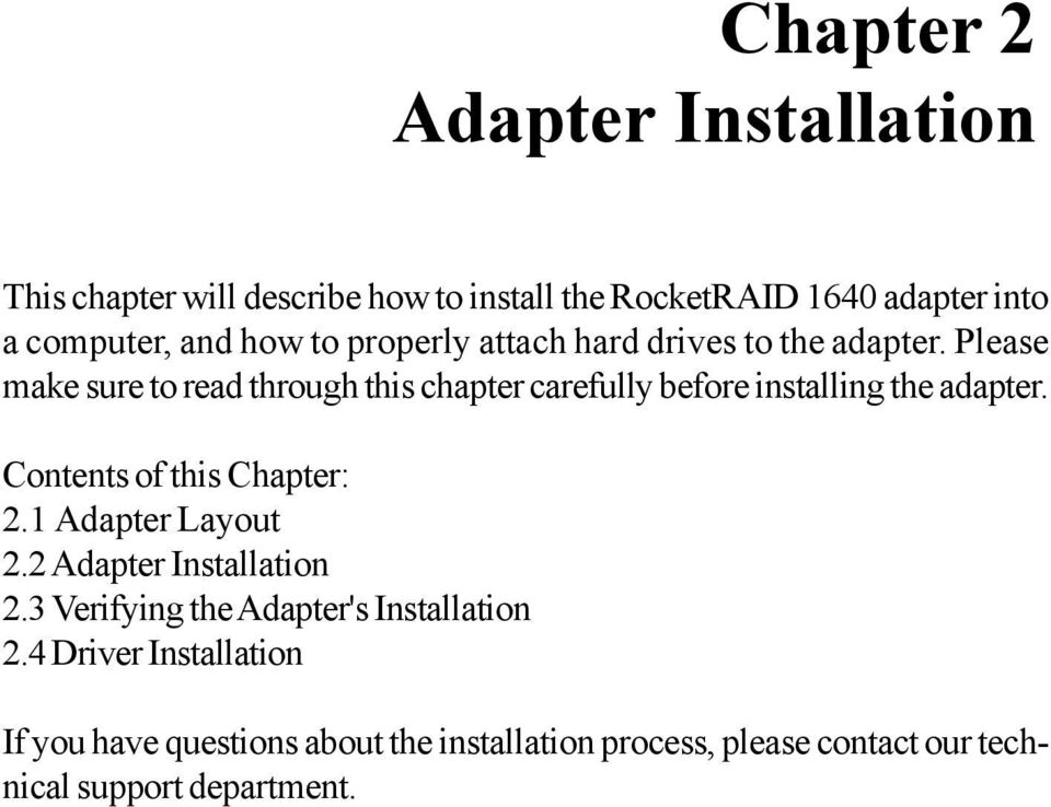 Please make sure to read through this chapter carefully before installing the adapter. Contents of this Chapter: 2.