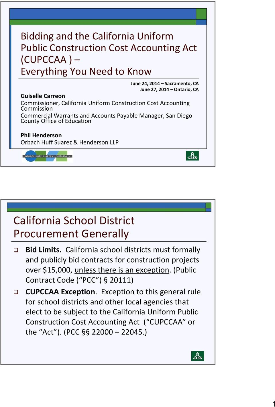California School District Procurement Generally Bid Limits. California  school districts must formally and publicly bid