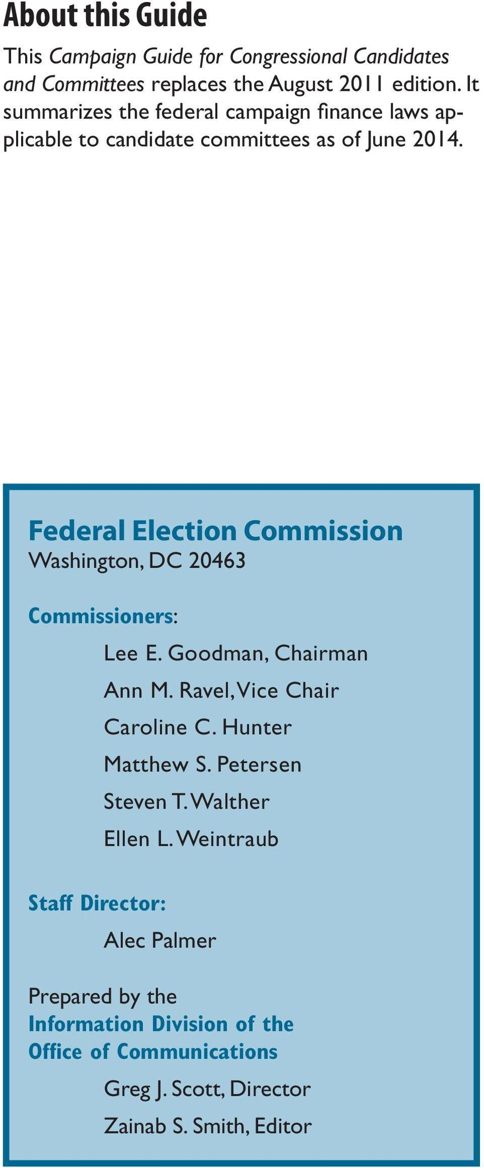 Federal Election Commission Washington, DC 20463 Commissioners: Lee E. Goodman, Chairman Ann M. Ravel, Vice Chair Caroline C.
