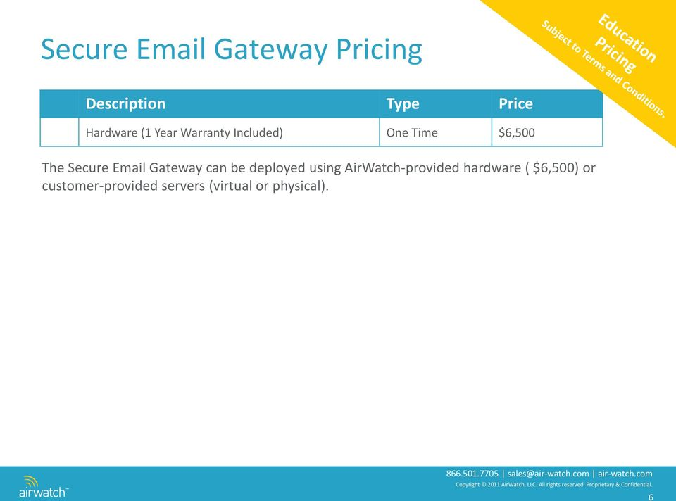 be deployed using AirWatch-provided hardware ( $6,500)