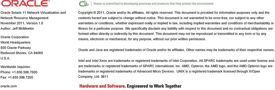 7000 Fax: +1.650.506.7200 Copyright 2011, Oracle and/or its affiliates. All rights reserved.