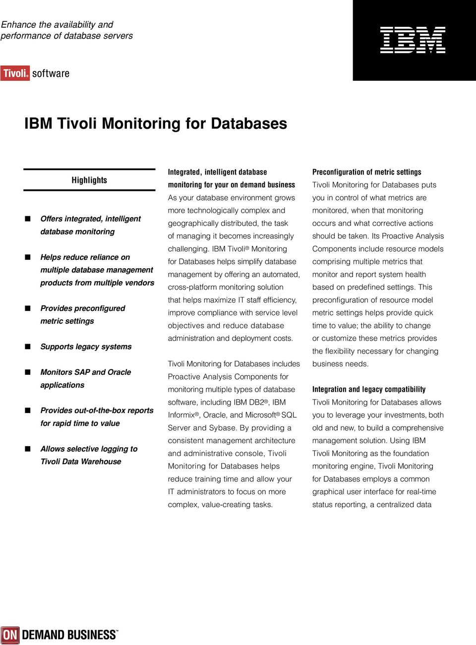 complex and geographically distributed, the task of managing it becomes increasingly monitored, when that monitoring occurs and what corrective actions should be taken.
