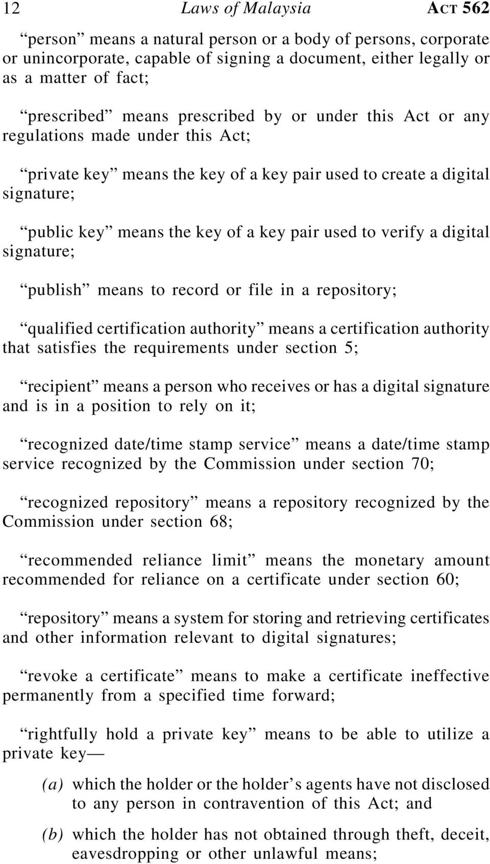 verify a digital signature; publish means to record or file in a repository; qualified certification authority means a certification authority that satisfies the requirements under section 5;