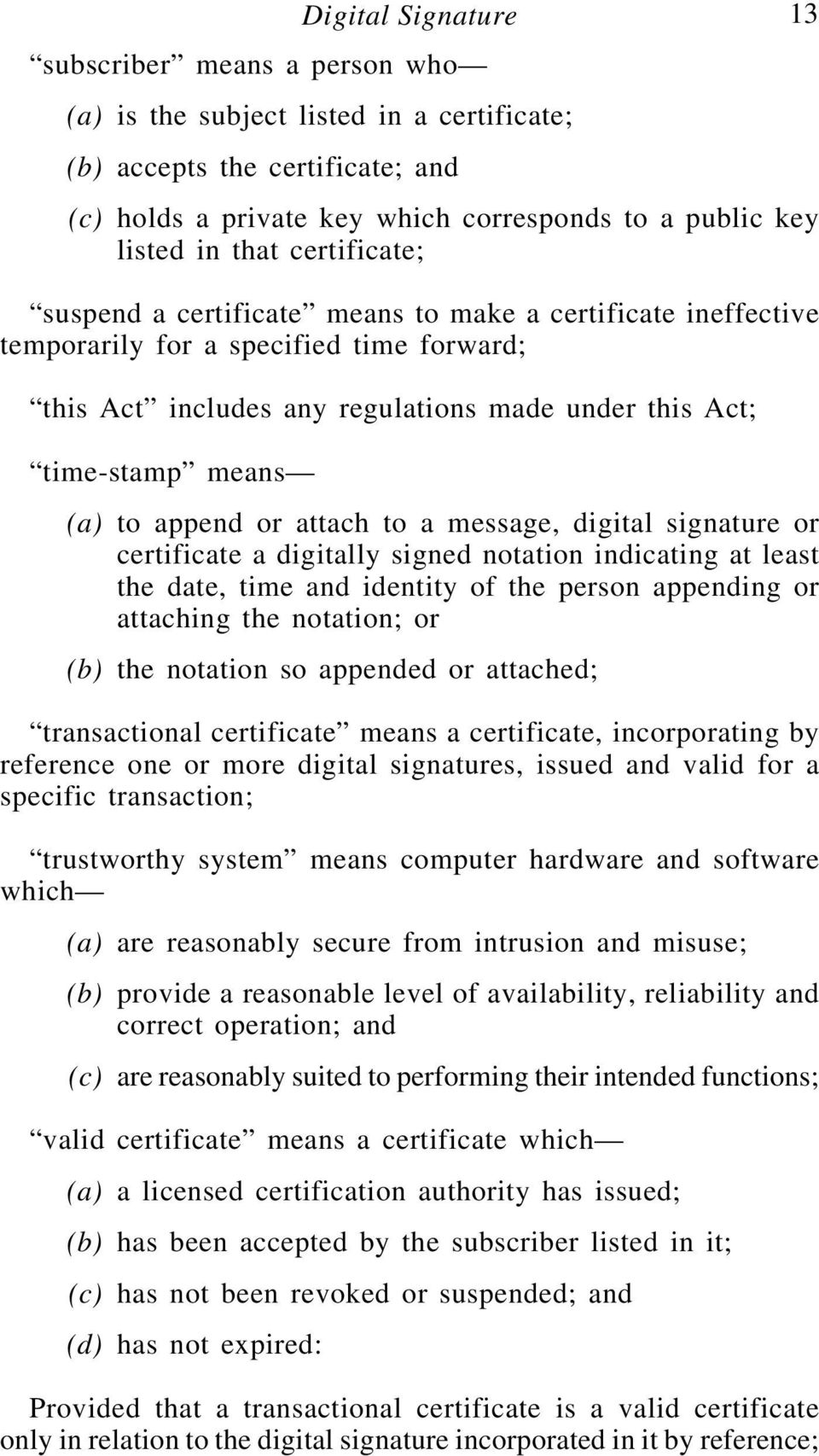 to append or attach to a message, digital signature or certificate a digitally signed notation indicating at least the date, time and identity of the person appending or attaching the notation; or