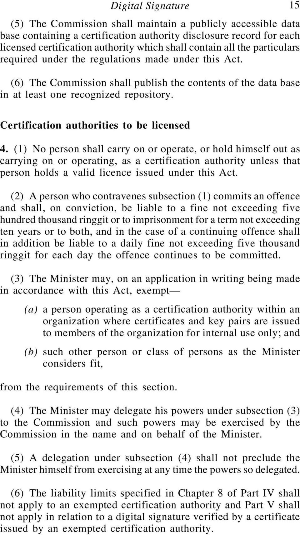 Certification authorities to be licensed 4.