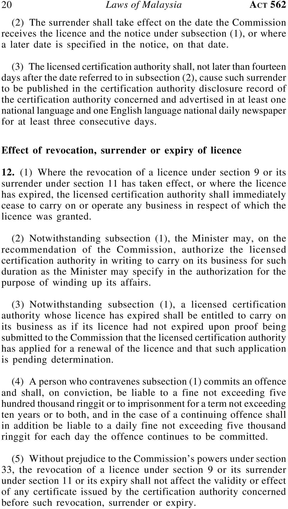 (3) The licensed certification authority shall, not later than fourteen days after the date referred to in subsection (2), cause such surrender to be published in the certification authority