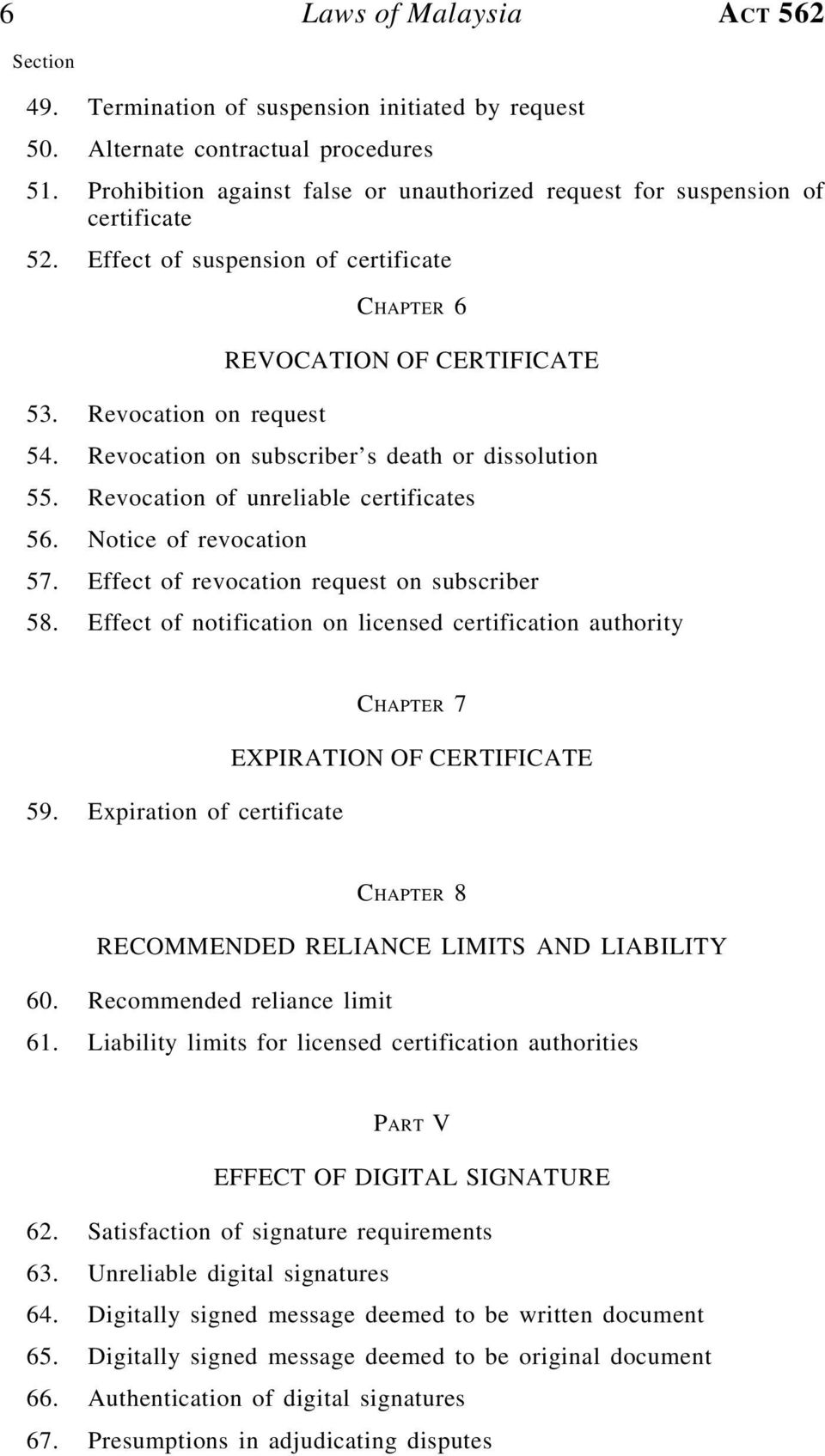 Revocation on subscriber s death or dissolution 55. Revocation of unreliable certificates 56. Notice of revocation 57. Effect of revocation request on subscriber 58.