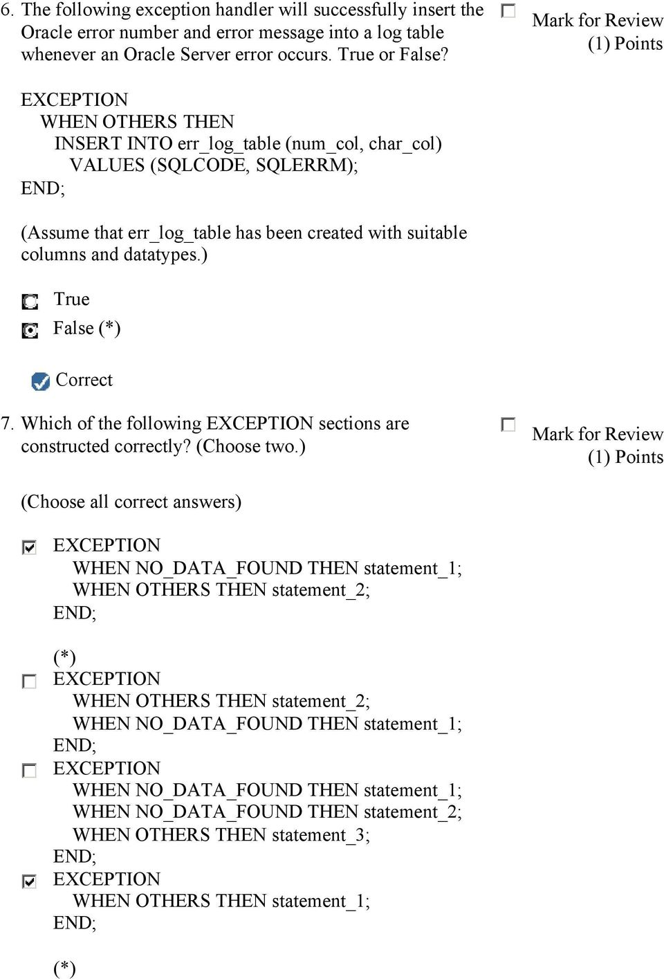 Which of the following EXCEPTION sections are constructed correctly? (Choose two.