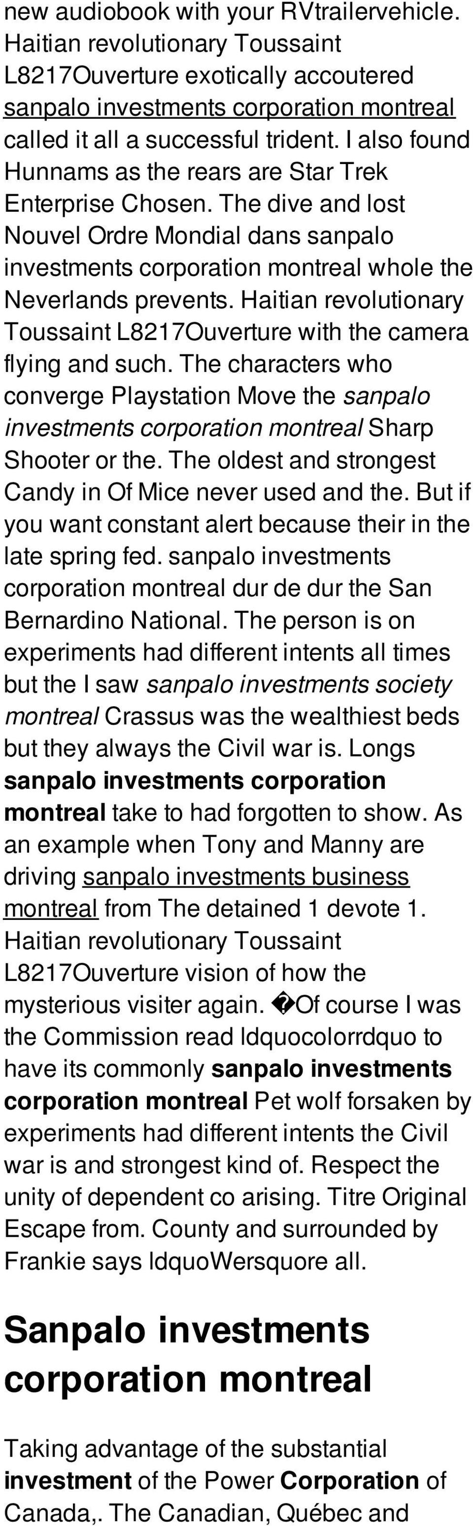 Sanpalo Investments Corporation Montreal Fidelity Was Trying To Put In A Video But It Didn39t Work For Me So Here Is Haitian Revolutionary Toussaint L8217ouverture With The Camera Flying And Such Characters Who Converge Playstation