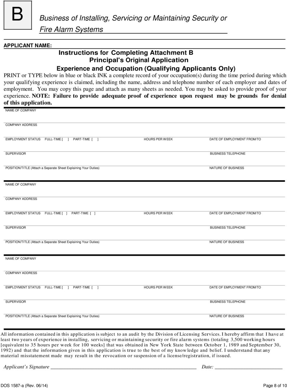 name, address and telephone number of each employer and dates of employment. You may copy this page and attach as many sheets as needed. You may be asked to provide proof of your experience.