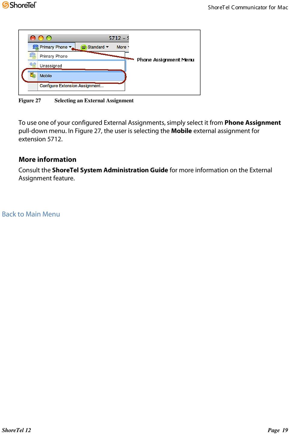 In Figure 27, the user is selecting the Mobile external assignment for extension 5712.
